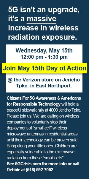 %G isn't an upgrade, it's a massive increase in wireless radiation exposure. Wednesday, May 15th 12-1:30pm Join May 15th Day of Action @ the Verizon store on Jericho Tpke. in East Northport