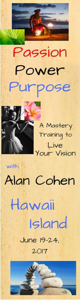 Passion Power Purpose with Alan Cohen Hawaii Island June 19-24, 2017 width=