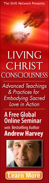 Living Christ Consciousness Advanced Teachings & Practices for Embodying Sacred Love in Action A Free Global Online Seminar with Bestselling Author Andrew Harvey Learn More