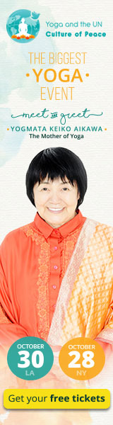 Yoga and the UN Culture and Peace The Biggest Yoga Event meet and greet Yogmata Keiko Aikawa The mother of Yoga October 30- LA October 28 NY