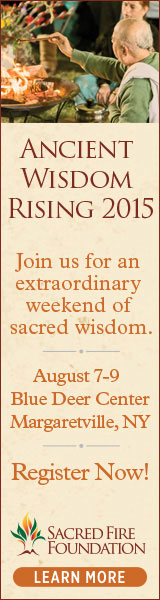 Ancient Wisdom Rising 2015 Join us for an extraordinary weekend of sacred wisdom. August 7-9 Blue Deer Center Margaretville, NY