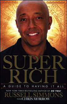 SUPER RICH: A Guide to Having It All by Russell Simmons