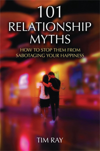 101 RELATIONSHIP MYTHS: How to Stop Them from Sabotaging Your Happiness