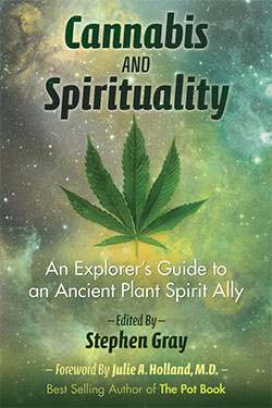 Cannabis and Spirituality An Explorers Guide to an Ancient Plant Spirit Ally