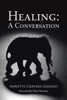 Healing: A Conversation by Annette Cravera Goggio
