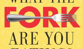 What the Fork Are You Eating by Stephanie Sacks