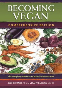 Becoming Vegan by Brenda Davis, RD and Vesanto Melinam MS, RD