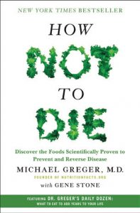 How Not To Die by Michael Greger, M.D.