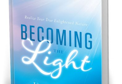 Becoming the Light: Realize Your True Enlightened Nature