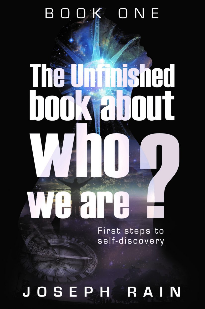 The Unfinished Book About Who We Are? by Joseph Rain