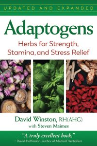 Adaptogens Herbs for Strength, Stamina and Stress Relief by David Winston