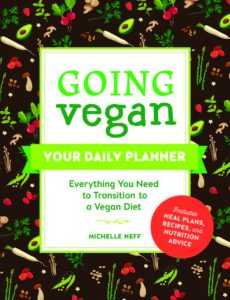 Going Vegan Your Daily Planner by Michelle Neff