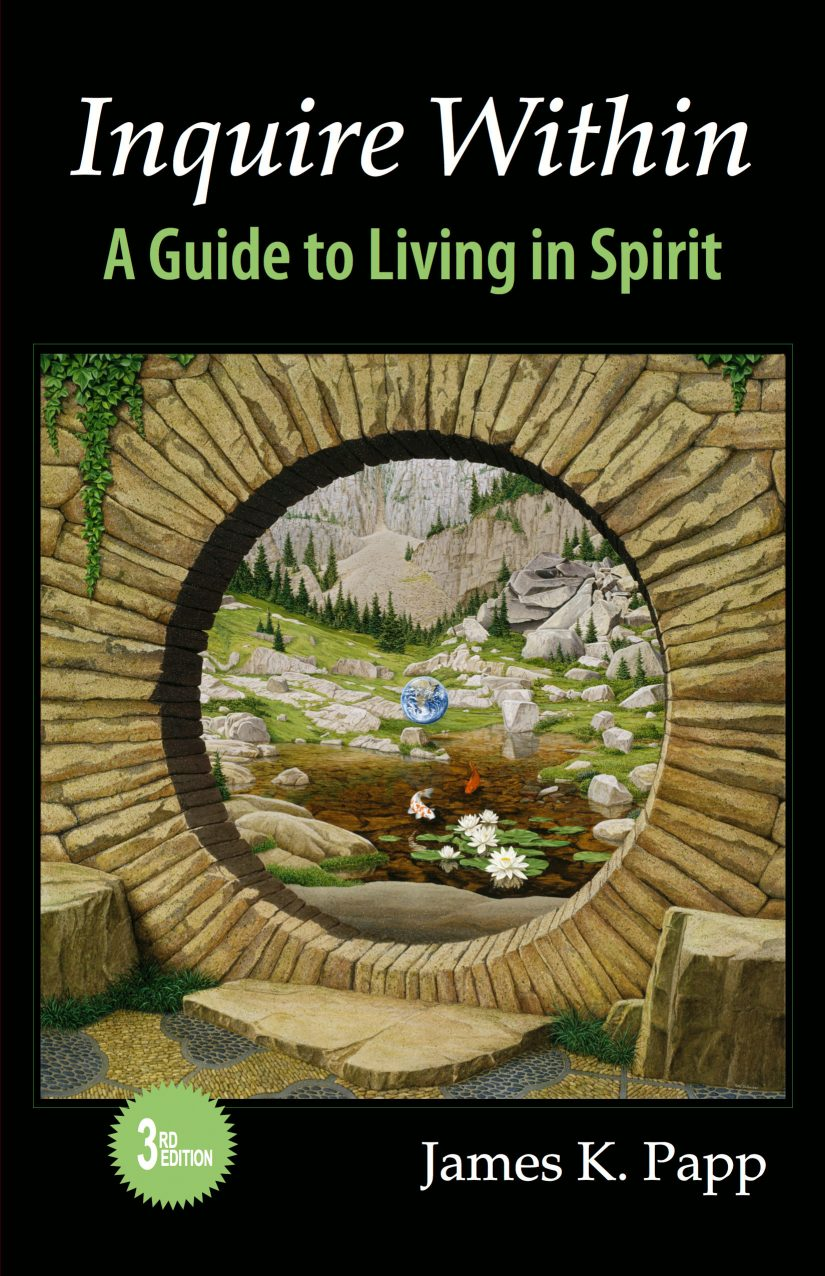 Inquire Within: A Guide to Living in Spirit by James K. Papp