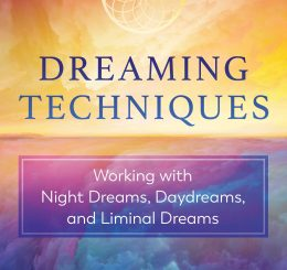 Dreaming Techniques by Serge Kahili King, Ph.D.