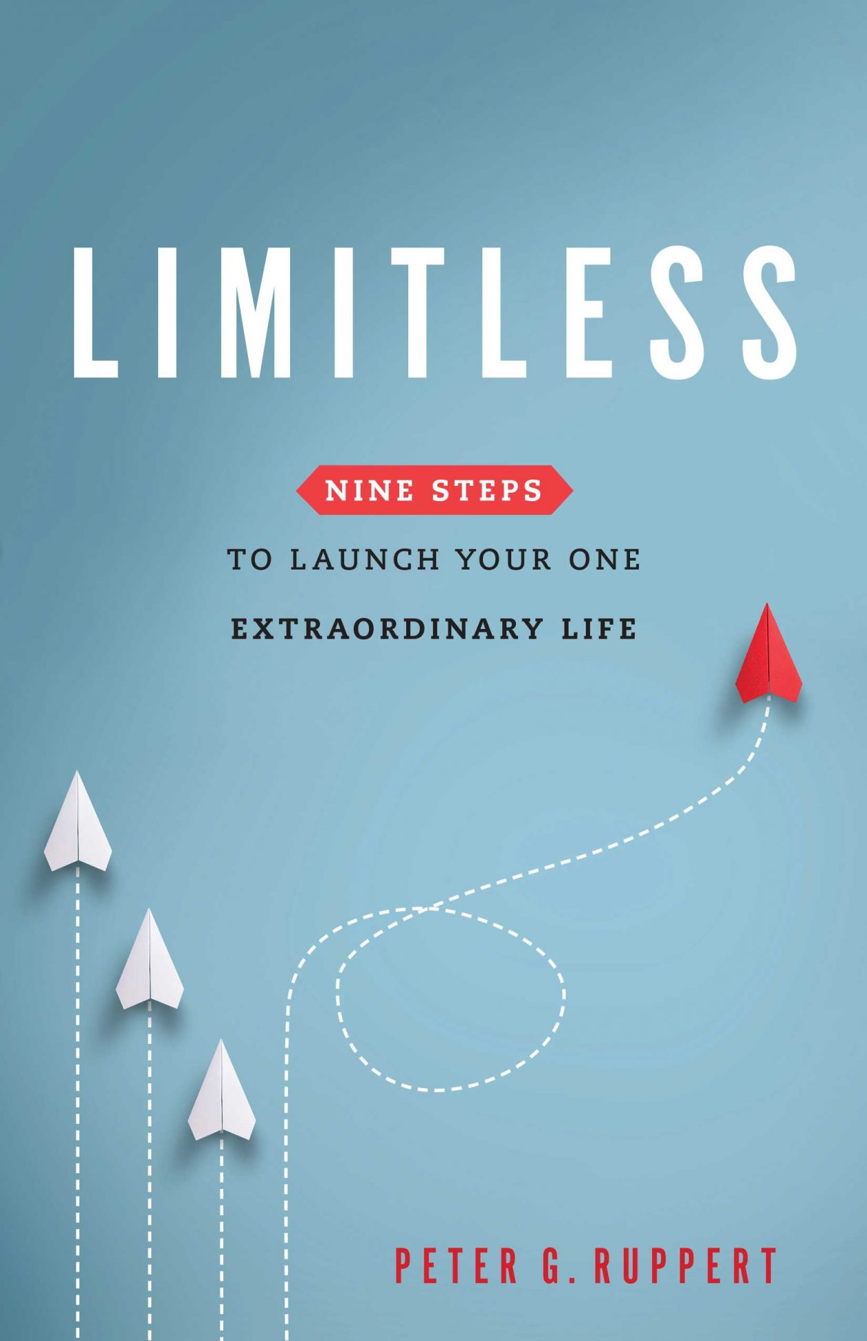 Limitless: Nine Steps to Launch Your One Extraordinary Life