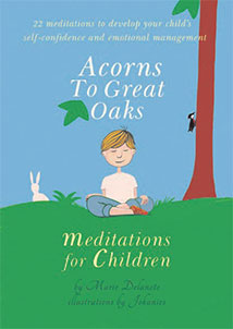 ACORNS TO GREAT OAKS Meditations For Children by Marie Delanote