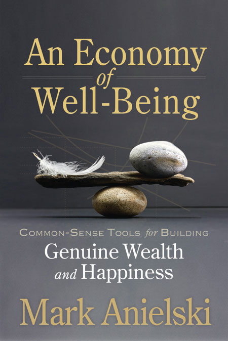 An Economy of Well-Being by Mark Anielski