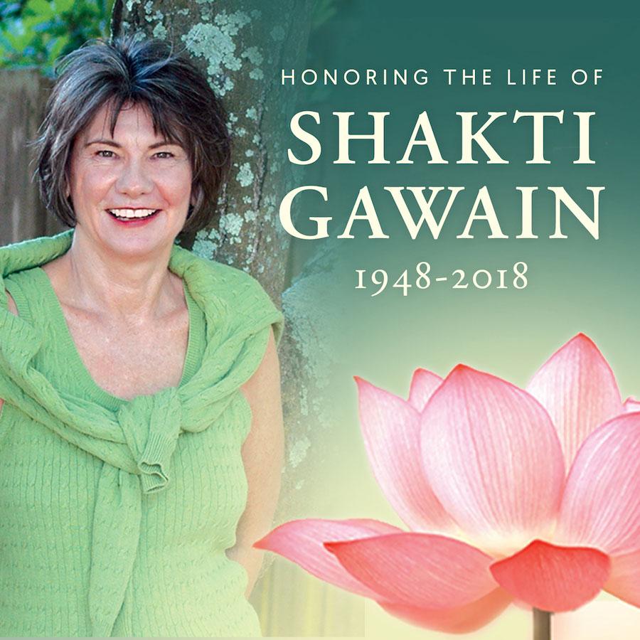 Honoring the Life of Shakti Gawain 1948-2018