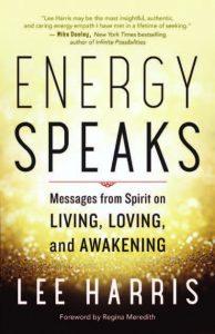 Energy Speaks Messages from Spirit on Living, Loving and Awakening