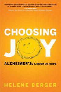 Choosing Joy Alzheimer's: A Book of Hope by Helene Berger
