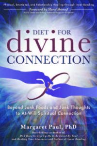 Diet for Divine Connection by Margaret Paul, PhD