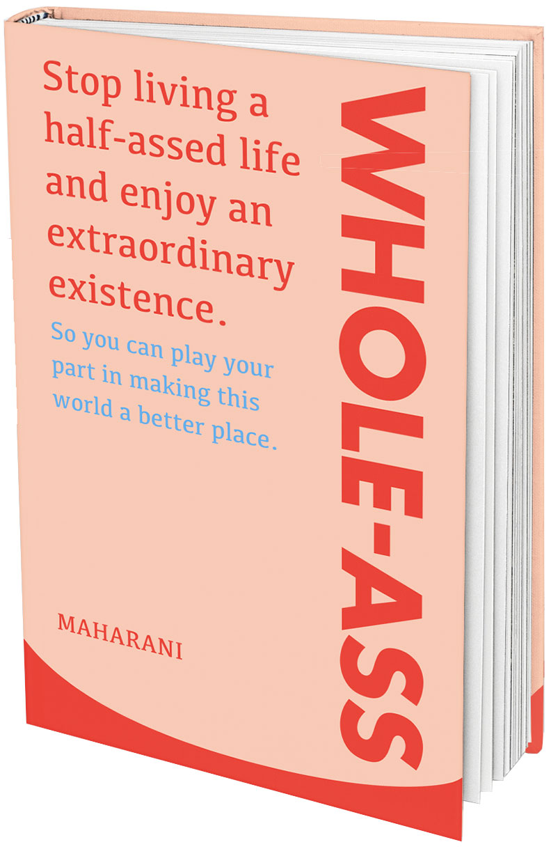 Whole-Ass by Maharani