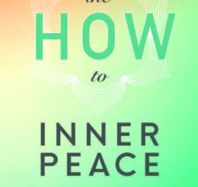 The HOW to Inner Peace (