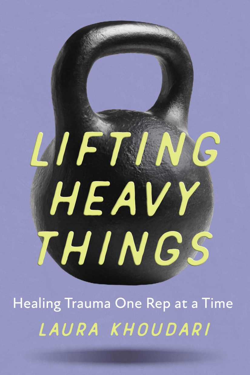 Lifting Heavy Things: Healing Trauma One Rep at a Time